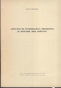 obverse: Bernardi Giulio. Appunti di numismatica triestina: il denaro del Comune. Trieste, 1976 raro Brossura pp. 14, con ill. nel testo