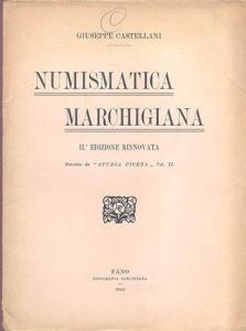 obverse: Castellani Giuseppe. Numismatica marchigiana. Fano, 1926. pp. 39. Brossura editoriale, raro