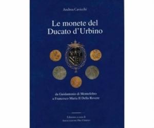 obverse: Cavicchi Andrea. Le monete del Ducato d Urbino. S.Angelo in Vado, 2001. pp. 149, ill. nel testo. ril. ed. importante lavoro