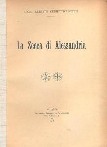 obverse: Cunietti Cunietti Alberto. La zecca di Alessandria. Milano, 1908. Brossura editoriale, pp. 18, con ill. nel testo. molto raro