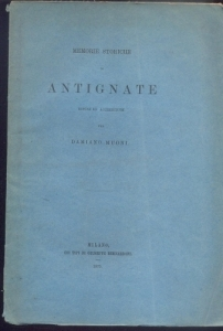 D/ Muoni Damiano. Memorie storiche di Antignate. Milano 1875 Ril. ed. pp. 36 molto raro