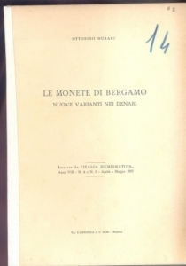 D/ Murari Ottorino. Le monete di Bergamo nuove varianti nei denari. Mantova 1957 Brossura, pp. 20 tavv. 2 molto raro