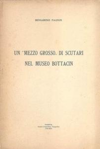 D/ Pagnin B. Un mezzo Grosso di Scutari nel Museo Bottacin. Padova, 1936. Brossura editoriale, pp. 7, con illustrazioni nel testo. raro