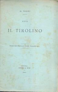 D/ Perini Quintilio. Il Tirolino. London 1902. Brossura editoriale, pp. 13, con ill. nel testo. raro e importante