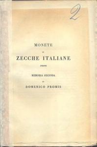 D/ Promis Domenico. Monete di zecche italiane inedite (memoria II). Torino, s.d. Brossura editoriale sciupata, pp. 46, tavv. 2 raro