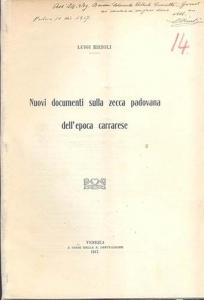 D/ Rizzoli Luigi. Nuovi documenti sulla zecca padovana dell' epoca carrarese. Venezia, 1917. Brossura editoriale, pp. 20. raro