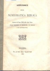 obverse: CAVEDONI Celestino. Appendice alla numismatica biblica. Modena, 1855. Brossura muta, pp. 71 + 1. Importante e molto raro.