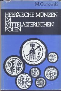 obverse: GUMOWSKI M. Hebraische munzen im mitterlaterlichen Polen. Graz, 1975. Ril. editoriale, pp.136, tavv. 17 + 10 con ingrandimenti