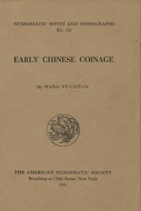obverse: YU CH'UAN Wang. Early Chinese Coinage. New York, 1951. Brossura editoriale, pp. 251, tavv. 55, 3 carte geografiche. molto raro