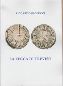 obverse: PAOLUCCI Riccardo. La zecca di Treviso. Tricase, 2018 Brossura, pp. 32, ill. nel testo