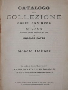 D/ RATTO Rodolfo. Asta, Milano del 08/03/1909: Collezione Mario San-Rome, Monete Italiane. Brossura, lotti 2268, tavv. 9 raro copertina mancante