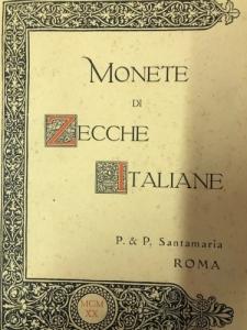 D/ P. & P. SANTAMARIA. Asta 26/04/1920, Roma: Monete di Zecche Italiane componenti la raccolta di un Distinto Raccoglitore Defunto. Brossura, lotti 320, tavv. 12 non comune