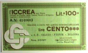 D/ Miniassegni. ICCREA Istituto di Credito delle Casse Rurali e Artigiane Spa. Lire 100. A.S. Calcio - Pioppe - Bologna. 31-05-1977. FDS.