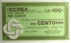 D/ Miniassegni. ICCREA Istituto di Credito delle Casse Rurali e Artigiane Spa. Lire 100. Farmacia Baldrachi - Tuenno (TN). 02-05-1977. FDS.