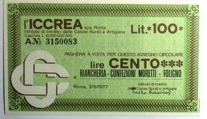 D/ Miniassegni. ICCREA Istituto di Credito delle Casse Rurali e Artigiane Spa. Lire 100. Biancheria Confezioni Moretti - Foligno. 02-05-1977. FDS.