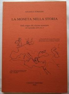 D/ Libri.Angiolo Forzoni.La moneta nella storia.Cacucci Editore.1989.Ottime condizioni.