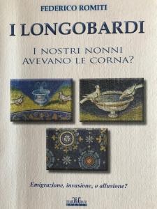 D/ Libri.Federico Romiti.I Longobardi.2015.Ottime condizioni