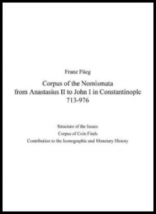 D/ Libri.Fueg F Corpus of the Nomismata from Anastasius II to John I in Constantinople 713-976. Structure of the Issues, Corpus of Coins Finds, Contribution to the Icononographic and Monetary History. Classical Numismatic Group 2007 Rilegato pp.196 Fueg F., Corpus of the Nomismata from Anastasius II to John I in Constantinople 713-976. Structure of the Issues, Corpus of Coins Finds, Contribution to the Icononographic and Monetary History. Classical Numismatic Group, Lancaster (PA) and London 2007. Hardcover with jacket, 196pp., 352 coins illustrated, CD-ROM included. NEWFueg F., Corpus of the Nomismata from Anastasius II to John I in Constantinople 713-976. Structure of the Issues, Corpus of Coins Finds, Contribution to the Icononographic and Monetary History. Classical Numismatic Group, Lancaster (PA) and London 2007. Hardcover with jacket, 196pp., 352 coins illustrated, CD-ROM included.w