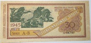 obverse: Banconote. Regno D italia. Lotteria Nzionale Italia 1945. Biglietto 30 LIRE.