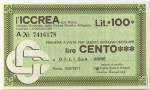 obverse: Miniassegni. ICCREA Istituto di Credito delle Casse Rurali e Artigiane Spa. Lire 100. O.F.L.I. S.p.a. - Udine. 15-06-1977. FDS.
