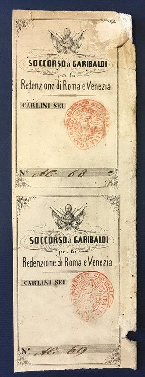 obverse: Soccorso a Garibaldi per la redenzione di Roma e Venezia. Insieme di due biglietti da carlini 6 (numerazione in lettere)