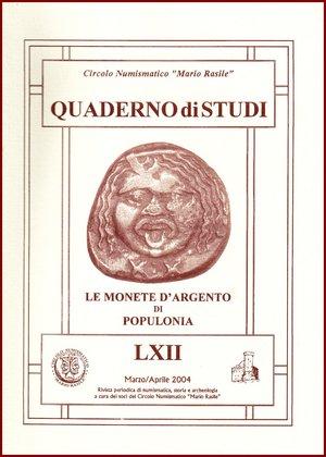 """obverse: Circolo Numismatico Mario Rasile, Quaderno LXII, Marzo/Aprile 2004. Melillo R., """"Le monete d'argento di Populonia"""". Brossura editoriale, 52pp., ill. b/n. Come nuovo"""