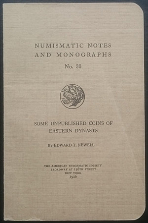 obverse: Newell E.T., Some Unpublished Coins of Eastern Dynasts. Numismatic Notes and Monographs No. 30. The American Numismatic Society, New York 1926. Brossura editoriale, 21pp., 2 tavole B/N. Buone condizioni