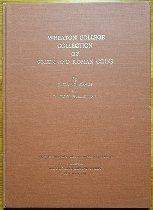 obverse: Bishop J.D., Holloway R.R., Wheaton College Collection of Greek and Roman Coins. Ancient Coins in North American Collections. The American Numismatic Society, New York 1981. Copertina rigida, 32pp., 32 tavole B/N. Ottime condizioni