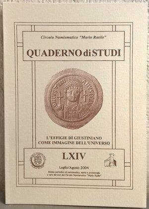 """obverse: RUGGIA A. – L'effigie di Giustiniano come immagine dell'universo Cassino, 2004. Quaderno di Studi LXIV – Luglio/Agosto 2004. Circolo Numismatico """"Mario Rasile"""". pp. 39, ill. b/n"""