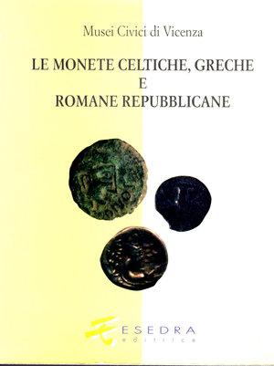 D/ Le monete celtiche, greche e romane repubblicane. Musei civici Vicenza. 1996. Pag. 147.