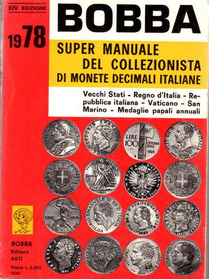 D/ Super manuale del collezionista di monete decimali italiane. Bobba. 1978. Pag. 368.
