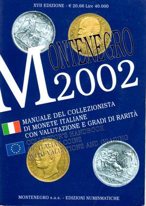 D/ Manuale del collezionista di monete italiane con valutazione e gradi di rarità. Montenegro. 2002. Pag. 822.