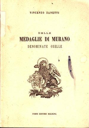 D/ Delle medaglie di Murano. Vincenzo Zanetti. 03/1965. Pag. 109.