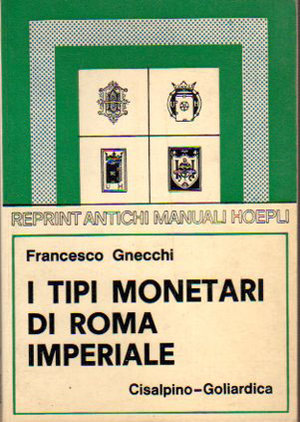 D/ I tipi monetari di Roma Imperiale. Francesco Gnecchi. 1977. Cisalpino- Goliardica. Reprint Antichi Manuali Hoepli. Pag. 119