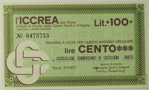 obverse: Miniassegni. ICCREA Istituto di Credito delle Casse Rurali e Artigiane Spa. Lire 100. Associazione Commercianti di Castellana Grotte.  05-01-1977. FDS.