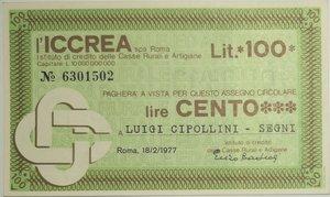 obverse: Miniassegni. ICCREA Istituto di Credito delle Casse Rurali e Artigiane Spa. Lire 100. Luigi Cipollini - Segni. 18-02-1977. FDS.