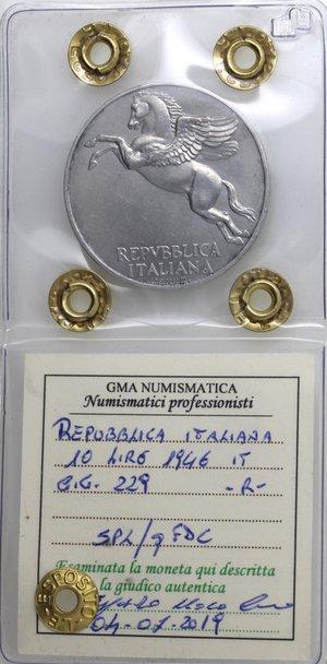 obverse: Repubblica Italiana. 10 Lire 1946 Ulivo. It. Gig 229. SPL/qFDC. Perizia Marco Esposito. R.