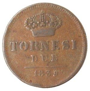 reverse: Zecche Italiane. Napoli. Ferdinando II. 2 Tornesi 1839. Ae. MB.
