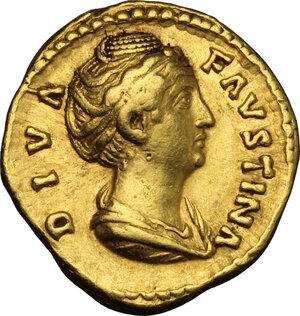 obverse: Faustina I, wife of Antoninus Pius (died 141 AD).. AV Aureus, after 141 AD