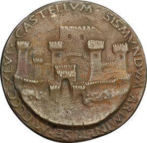 reverse: Sigismondo Pandolfo Malatesta (1432-1468), Signore di Rimini.. Medaglia del Castello