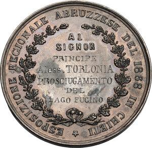 reverse: Chieti. Medaglia Esposizione Regionale Abruzzese del 1868 in Chieti, al Principe Alessandro Torlonia per il prosciugamento del Lago Fucino