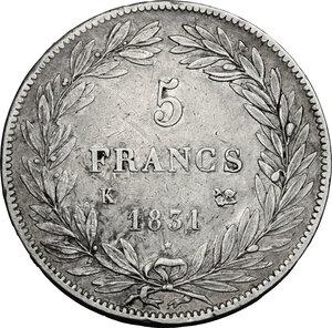 reverse: France.  Louis Philippe I (1830-1848). . AR 5 Francs 1831 K, Bordeaux mint