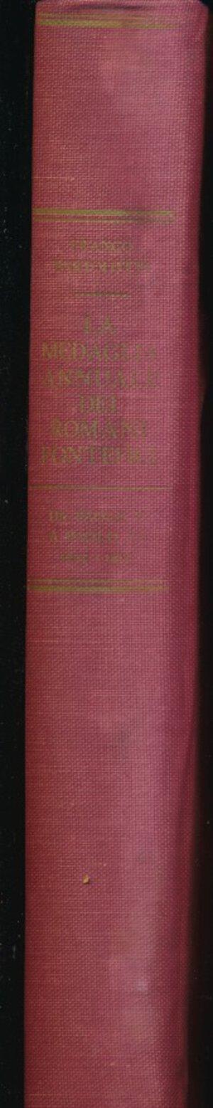 obverse: BARTOLOTTI F. - La medaglia annuale dei romani pontefici da Paolo V a Paolo VI 1605-1967. Rimini, 1967, pp. 477, foto in b/n. Copertina rigida in tela. Buono stato.