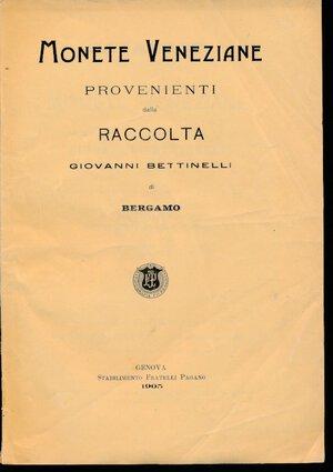 obverse: RATTO R. - Asta 23 novembre 1905 Genova. Raccolta Giovanni Bettinelli di Bergamo. Monete veneziane. Pp. 27. Discreto stato.