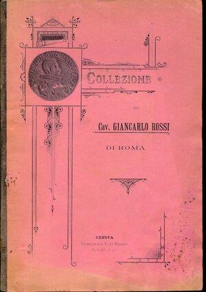 obverse: RATTO R. - Asta 31 maggio 1898 Roma. Collezione Cav. Giancarlo Rossi di Roma. Monete italiane medioevali e recenti, monete estere. Pp. 45. Discreto stato.
