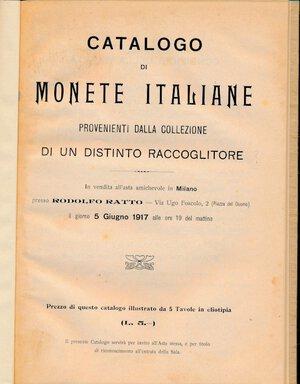 obverse: RATTO R. - Asta 5 giugno 1917 Milano. Collezione di un distinto raccoglitore. Monete Italiane. Notate diverse monete di Urbino. Pp. 34 + 5 tavole. Rilegatura rigida in tela. Ottimo stato.