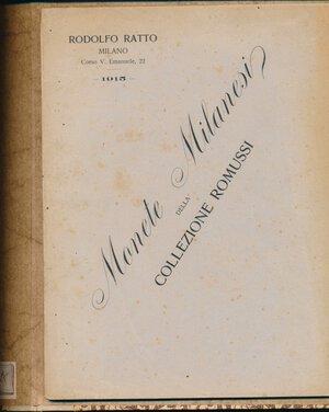 obverse: RATTO R. - Asta 8 febbraio 1915 Milano. Collezione Dott. On. Carlo Romussi. Monete Milanesi. PP. 28 + 3 tavole in b/n. Rilegatura rigida cartonata e fiocchi. Ottimo stato.