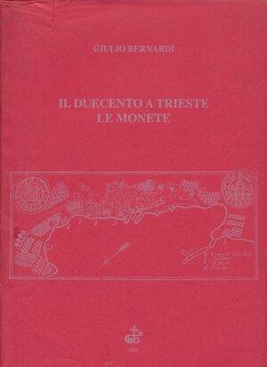 obverse: BERNARDI G. - Il duecento a Trieste. Le monete. Trieste, 1995, pp. 189, foto in b/n. Copertina rigida in tela con sovraccoperta. Buono stato.