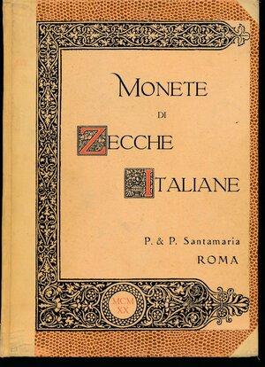 obverse: SANTAMARIA P.&P. - Asta 26 aprile 1920 Roma. Collezione distinto raccoglitore (Cantoni). Monete di zecche italiane. Pp. 52  + 12 tavole. Discreto stato.