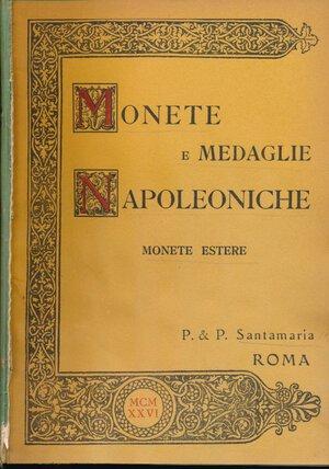 obverse: SANTAMARIA P.&P. - Asta 27 maggio 1926 Roma. Monete e medaglie napoleoniche , monete estere in oro. Pp. 36 + 12 tavole + aggiudicazioni. Buono stato.